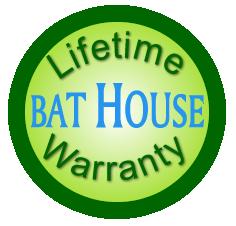 Lifetime Warranty on Bat Houses